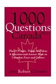 1000 Questions about Canada Places, People, Things and Ideas, a Question-and-Answer Book on Canadian Facts and Culture 2001 9780888822321 Front Cover