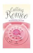 Calling Romeo 2004 9780743470322 Front Cover