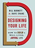 Designing Your Life How to Build a Well-Lived, Joyful Life 2016 9781101875322 Front Cover