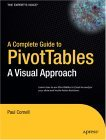 Complete Guide to PivotTables A Visual Approach 2004 9781590594322 Front Cover