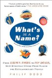 What's in a Name? From Joseph P. Frisbie to Roy Jacuzzi, How Everyday Items Were Named for Extraordinary People 2008 9781592404322 Front Cover