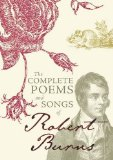 Complete Poems and Songs of Robert Burns 2011 9781849342322 Front Cover