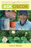 Ask Ciscoe Oh, la, la ! Your Gardening Questions Answered 2006 9781570614323 Front Cover