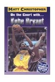 On the Court with... Kobe Bryant 2001 9780316137324 Front Cover