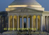 48 Hours Washington, DC Timed Tours for Short Stays 2009 9780762749324 Front Cover