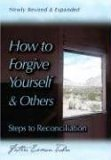 How to Forgive Yourself and Others Steps to Reconciliation 3rd 2006 9780764815324 Front Cover