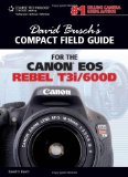 David Busch's Compact Field Guide for the Canon EOS Rebel T3i/600D 2011 9781435460324 Front Cover