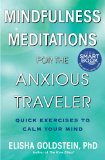 Mindfulness Meditations for the Anxious Traveler Quick Exercises to Calm Your Mind 2012 9781476711324 Front Cover