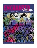 Enchanted Views Quilts Inspired by Wrought-Iron Designs 2011 9781571201324 Front Cover
