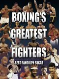Boxing's Greatest Fighters 2006 9781592286324 Front Cover