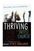 Thriving As an Artist in the Church Hope and Help for You and Your Ministry Team 1st 2004 9780310257325 Front Cover