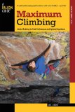 Maximum Climbing Mental Training for Peak Performance and Optimal Experience 2010 9780762755325 Front Cover
