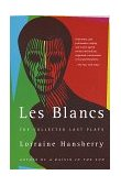 Blancs: the Collected Last Plays The Drinking Gourd/What Use Are Flowers? 1st 1994 9780679755326 Front Cover