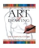 Art of Drawing The Complete Course 2003 9781402709326 Front Cover