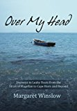 Over My Head Journeys in Leaky Boats from the Strait of Magellan to Cape Horn and Beyond 2012 9781475954326 Front Cover