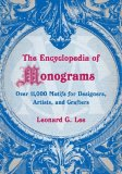 Encyclopedia of Monograms Over 11,000 Motifs for Designers, Artists, and Crafters 2008 9781602396326 Front Cover