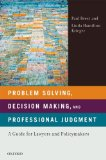 Problem Solving, Decision Making, and Professional Judgment A Guide for Lawyers and Policymakers