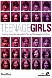 Teenage Girls Exploring Issues Adolescent Girls Face and Strategies to Help Them 2006 9780310266327 Front Cover