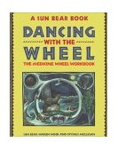 Dancing with the Wheel 1st 1991 9780671767327 Front Cover