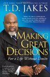 Making Great Decisions For a Life Without Limits 2009 9781416547327 Front Cover