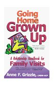 Going Home Grown Up A Relationship Handbook for Family Visits 2000 9780877882329 Front Cover