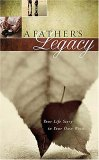 Father's Legacy Your Life Story in Your Own Words 2007 9781404113329 Front Cover