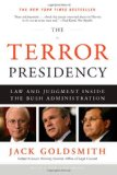 Terror Presidency Law and Judgment Inside the Bush Administration 2009 9780393335330 Front Cover