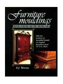 Furniture Mouldings Full Size Sections of Moulded Details on English Furniture from 1574 To 1820 1995 9780941936330 Front Cover