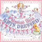 Princess Bess Gets Dressed 2009 9781416938330 Front Cover