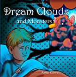 Dream Clouds and Monsters 2013 9781492149330 Front Cover