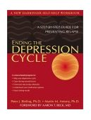 Ending the Depression Cycle A Step-by-Step Guide for Preventing Relapse 2003 9781572243330 Front Cover