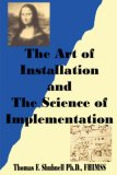 Art of Installation and the Science of Implementation 2007 9781430324331 Front Cover