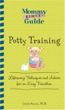 Potty Training Lifesaving Techniques and Advice for an Easy Transition 2007 9781598693331 Front Cover