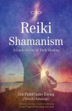 Reiki Shamanism A Guide to Out-Of-Body Healing 2008 9781844091331 Front Cover