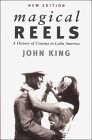 Magical Reels A History of Cinema in Latin America 2000 9781859842331 Front Cover