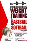 Ultimate Guide to Weight Training for Baseball and Softball 3rd 2004 9781932549331 Front Cover