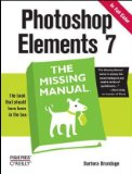 Photoshop Elements 7: the Missing Manual The Missing Manual 1st 2008 9780596521332 Front Cover