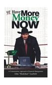 Have More Money Now 2003 9780743466332 Front Cover