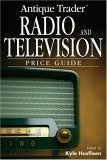 Antique Trader Radio and Television Price Guide 2005 9780896891333 Front Cover