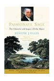 Passionate Sage The Character and Legacy of John Adams 2001 9780393311334 Front Cover