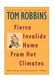 Fierce Invalids Home from Hot Climates 1st 2001 Reprint  9780553379334 Front Cover