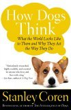 How Dogs Think What the World Looks Like to Them and Why They Act the Way They Do 1st 2005 9780743222334 Front Cover