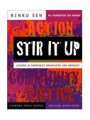 Stir It Up Lessons in Community Organizing and Advocacy