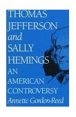 Thomas Jefferson and Sally Hemings An American Controversy 1998 9780813918334 Front Cover