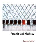 Aucassin und Nicolette 2010 9781140183334 Front Cover