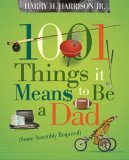 1001 Things It Means to Be a Dad 2008 9781404104334 Front Cover