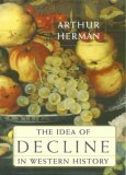 Idea of Decline in Western History 2007 9781416576334 Front Cover