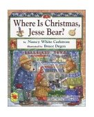Where Is Christmas, Jesse Bear? 2003 9780689862335 Front Cover