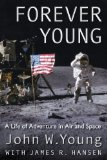Forever Young A Life of Adventure in Air and Space 2013 9780813049335 Front Cover