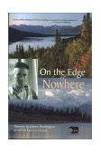 On the Edge of Nowhere 2002 9780970849335 Front Cover